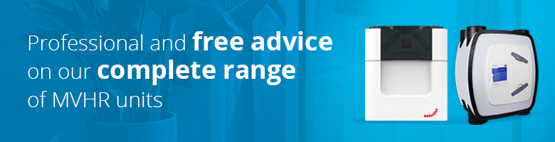 Professional and free advice on our complete range of MVHR units