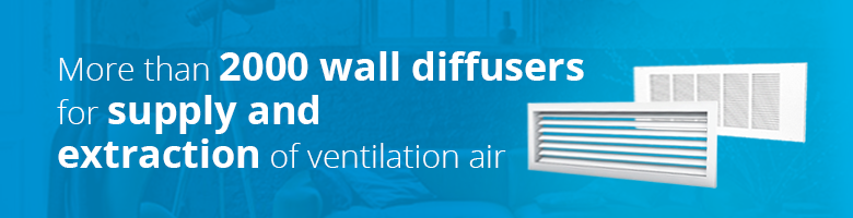 More than 2000 wall diffusers for supply and extraction of ventilation air