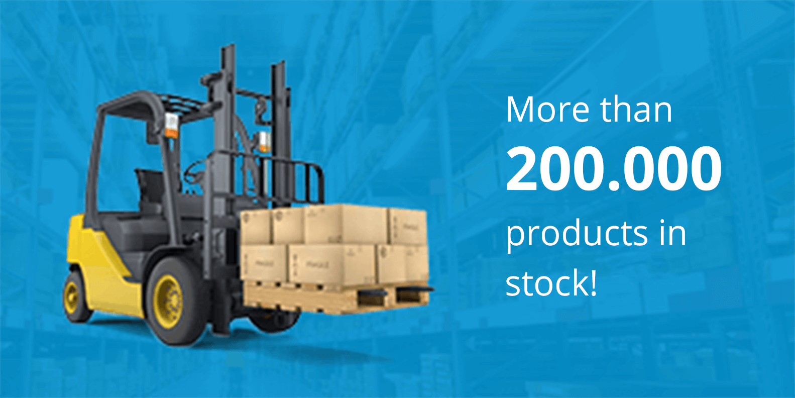 More than 200.000 products in stocks